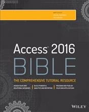 Access 2016 Bible: The Comprehensive Tutorial Resource