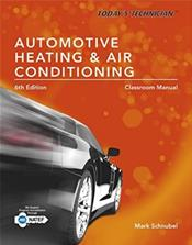 Today's Technician: Automotive Heating and Air Conditioning. Textbook and Classroom Manual. 2 Book Set
