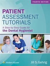 Patient Assessment Tutorials: A Step-by-Step Guide for the Dental Hygienist. Text with Access Code