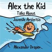Alex the Kid: Talks About Juvenile Arthritis