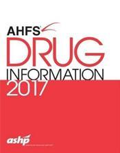 American Hospital Formulary Service (AHFS) Drug Information 2017