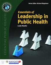 Essentials of Leadership in Public Health. Text with Access Code