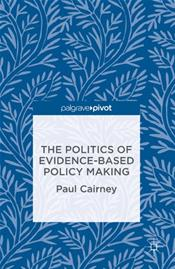 Politics of Evidence-Based Policy Making