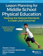Lesson Planning for Middle School Physical Education: Meeting the National Standards & Grade-Level Outcomes. Text with Access Code