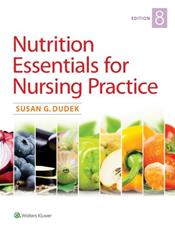 Nutrition Essentials for Nursing Practice. Text with Access Code