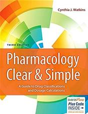 Pharmacology Clear and Simple: A Guide to Drug Classifications and Dosage Calculations. Text with CD-ROM