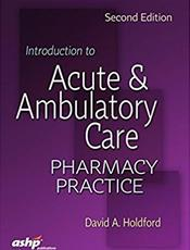 Introduction to Acute and Amubulatory Care: Pharmacy Practice