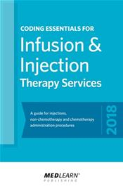 Coding Essentials for Infusion & Injection Therapy Services: A Guide for Outpatient Injections, Non-Chemotherapy and Chemotherapy Administration Procedures
