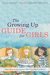 Growing Up Guide for Girls: What Girls on the Autism Spectrum Need to Know!