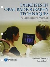 Exercises in Oral Radiography Techniques: A Laboratory Manual