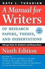 Manual for Writers of Research Papers, Theses, and Dissertations: Chicago Style for Students and Researchers
