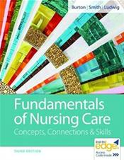 Fundamentals of Nursing Care: Concepts, Connections and Skills. Text with Access Code