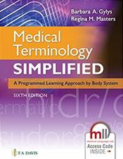 Medical Terminology Simplified: A Programmed Learning Approach to Body System. Text with Access Code