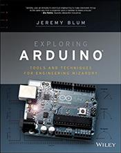 Adventures in Arduino: Tools and Techniques for Engineering Wizardry