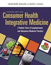 Consumer Health Integrative Medicine: A Holistic View of Complementary and Alternative Medicine Policies.