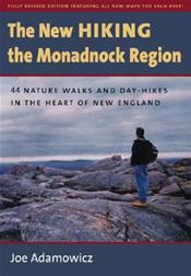 New Hiking the Monadnock Region: 44 Nature Walks and Day-Hikes in the Heart of New England