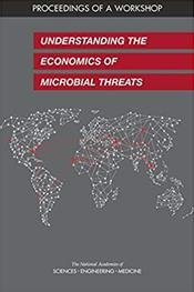 Understanding The Economics of Microbial Threats. Proceedings of a Workshop Cover Image