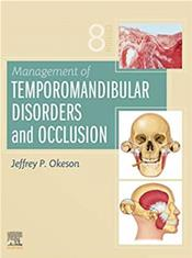 Management of Temporomandibular Disorders and Occlusion. Text with Access Code (Expert Consult)