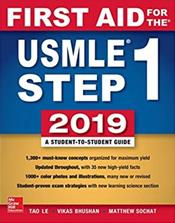 First Aid for the USMLE Step 1: 2019 A Student-To-Student Guide
