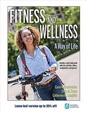 Fitness and Wellness: A Way of Life. Text with Access Code