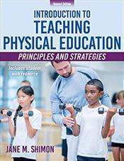 Introduction to Teaching Physical Education: Principles and Strategies. Text with Access Code