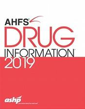American Hospital Formulary Service (AHFS) Drug Information 2019