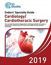 Coder's Speciality Guide 2019: Cardiology/Cardiothoracic Surgery. Including CPT, HCPCS, tips, CPT to ICD-10 CrossRef, CCI edits, and RVU Information