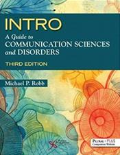 INTRO: A Guide to Comunication Sciences and Disorders