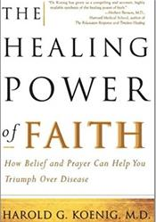 Healing Power of Faith: How Belief and Prayer Can Help You Triumph Over Disease