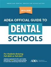 ADEA Official Guide to Dental Schools: For Students Entering Fall 2020 or Fall 2021