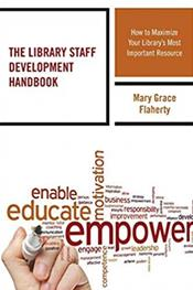 Library Staff Development Handbook: How to Maximize Your Library's Most Important Resource