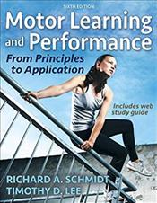 Motor Learning and Performance: From Principles to Applications. Text with Access Code