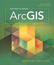 Getting to Know Arcgis: (Updated for Arcgis Desktop 10.6)