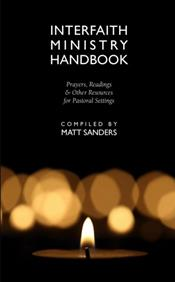 Interfaith Ministry Handbook: Prayers, Readings & Other Resources for Pastoral Settings