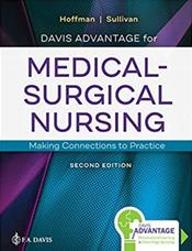 Davis Advantage for Medical-Surgical Nursing: Making Connections to Practice. Text with Access Code