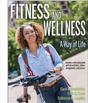 Fitness and Wellness: A Way of Life. Text with Access Code for Study Guide