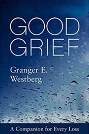 Good Grief: A Companion for Every Loss. 50th Anniversary Edition