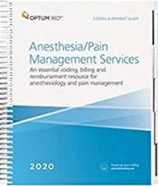 Coding and Payment Guide 2020: Anesthesia Services. An Essential Coding, Billing, and Reimbursement Resource for Anesthesiology and Pain Management