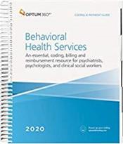 Coding and Payment Guide 2020: Behavioral Health Services. An Essential Coding, Billing and Reimbursement Resource for Psychiatrists, Psychologists and Clinical Social Workers