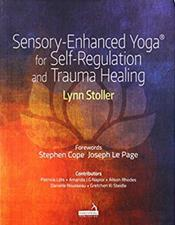 Sensory-Enhanced Yoga for Self-Regulation and Trauma Healing