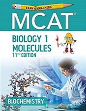 Examkrackers: MCAT Biology 1 Molecules: Biochemistry