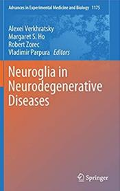 Advances in Experimental Medicine and Biology: Neuroglia in Neurodegenerative Diseases Cover Image