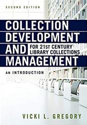 Collection Development and Mangement for 21st Century Library Collections: An Introduction Cover Image