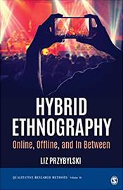 Hybrid Ethnography: Online, Offline, and In Between