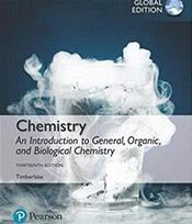 Chemistry: An Introduction to General, Organic, and Biological Chemistry. Global Edition