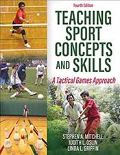 Teaching Sport Concepts and Skills: A Tactical Games Approach. Text with Access Code