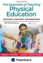 Essentials of Teaching Physical Education: Curriculum, Instruction, and Assessment. Text with HKPropel Access Cover Image