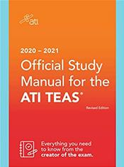 ATI TEAS Study Manual 2020-2021: For the Test of Essential Academic Skills. The Official TEAS Preparation Material to Prepare you for Health Care Education Success