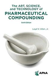 Art, Science, and Technology of Pharmaceutical Compounding