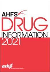 American Hospital Formulary Service (AHFS) Drug Information 2021 Cover Image